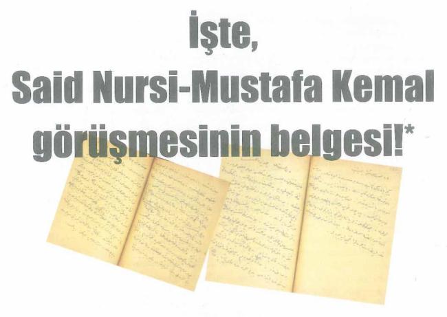 İşte Said Nursi-Mustafa Kemal Görüşmesinin Belgesi*