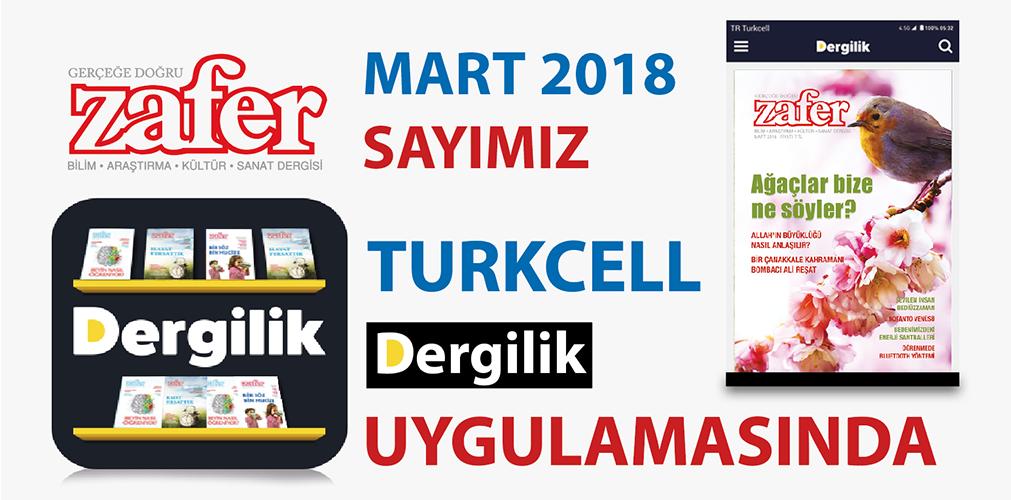 Mart 2018 Sayımız Turkcell Dergilik'te